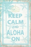 keep calm and aloha on poster