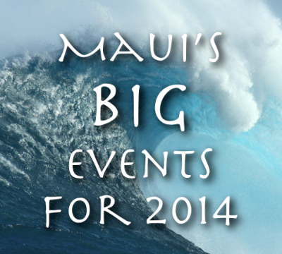 MAUI CALENDAR EVENTS 2014 BIG ACTIVITY